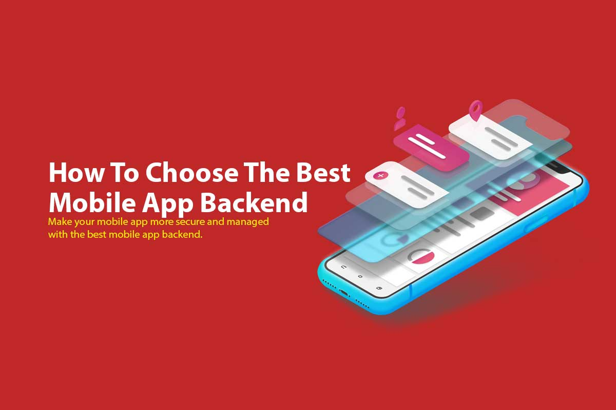 How To Choose The Best Mobile App Backend